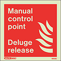 6002C - Jalite Manual Control Point Deluge Release Sign